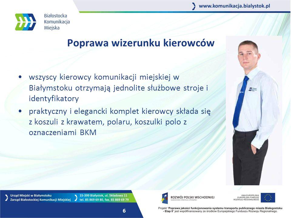 6 Poprawa wizerunku kierowców wszyscy kierowcy komunikacji miejskiej w Białymstoku otrzymają jednolite służbowe stroje i identyfikatory praktyczny i elegancki komplet kierowcy składa się z koszuli z krawatem, polaru, koszulki polo z oznaczeniami BKM