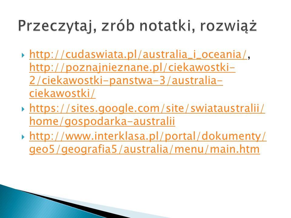  http://cudaswiata.pl/australia_i_oceania/, http://poznajnieznane.pl/ciekawostki- 2/ciekawostki-panstwa-3/australia- ciekawostki/ http://cudaswiata.p