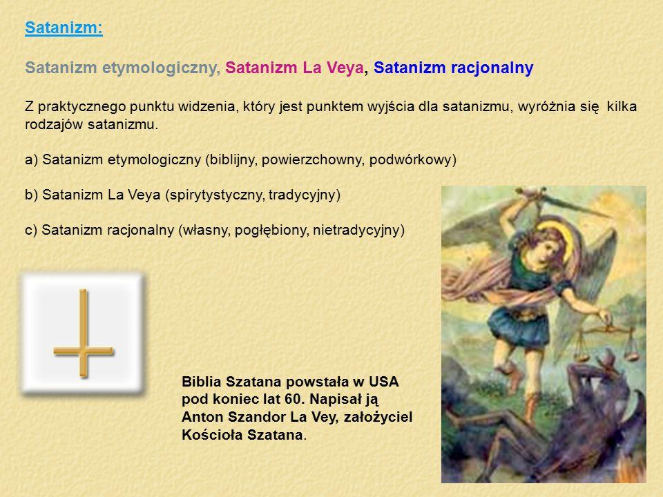 Satanizm: Satanizm etymologiczny, Satanizm La Veya, Satanizm racjonalny Z praktycznego punktu widzenia, który jest punktem wyjścia dla satanizmu, wyró