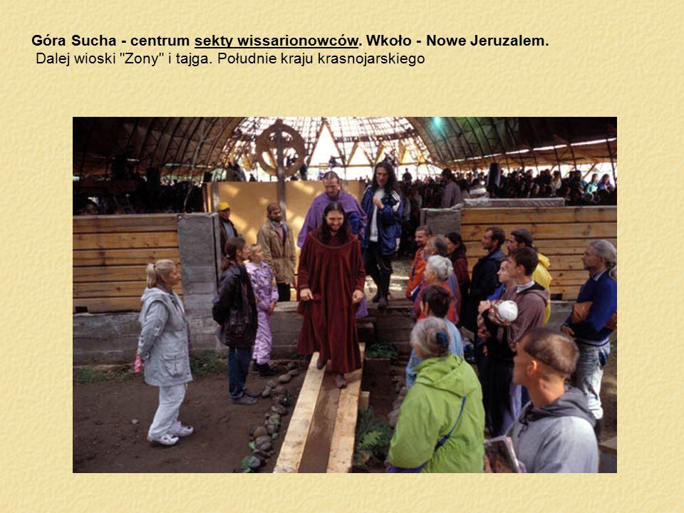 Góra Sucha - centrum sekty wissarionowców. Wkoło - Nowe Jeruzalem. Dalej wioski