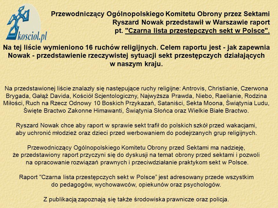Przewodniczący Ogólnopolskiego Komitetu Obrony przez Sektami Ryszard Nowak przedstawił w Warszawie raport pt.
