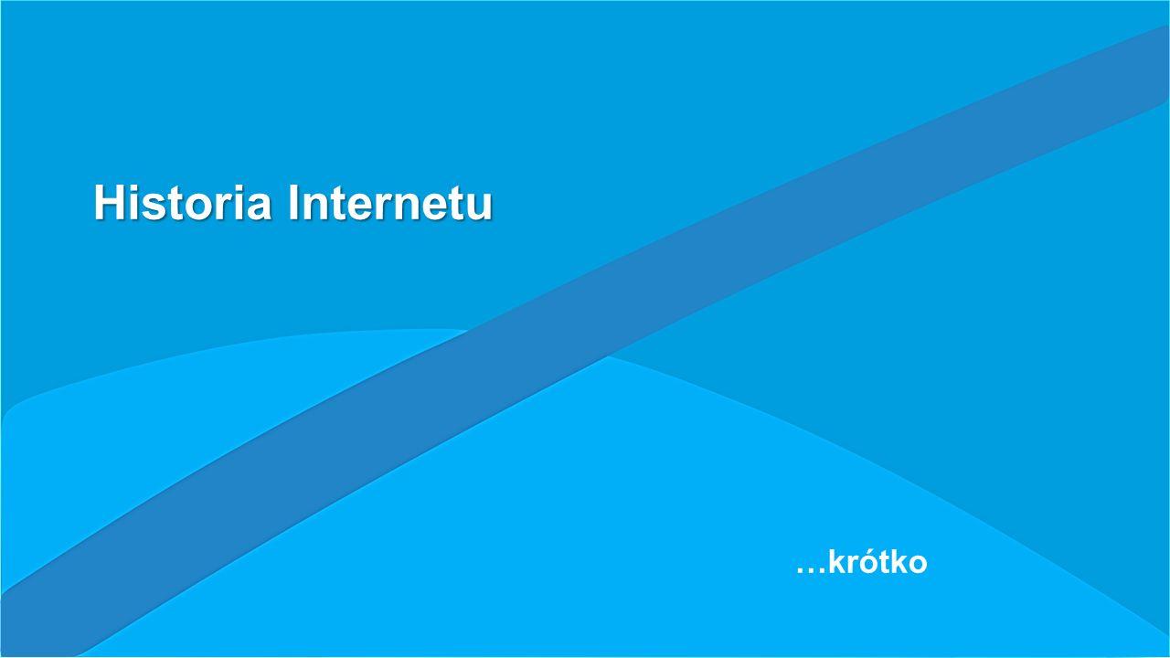 Historia Internetu …krótko