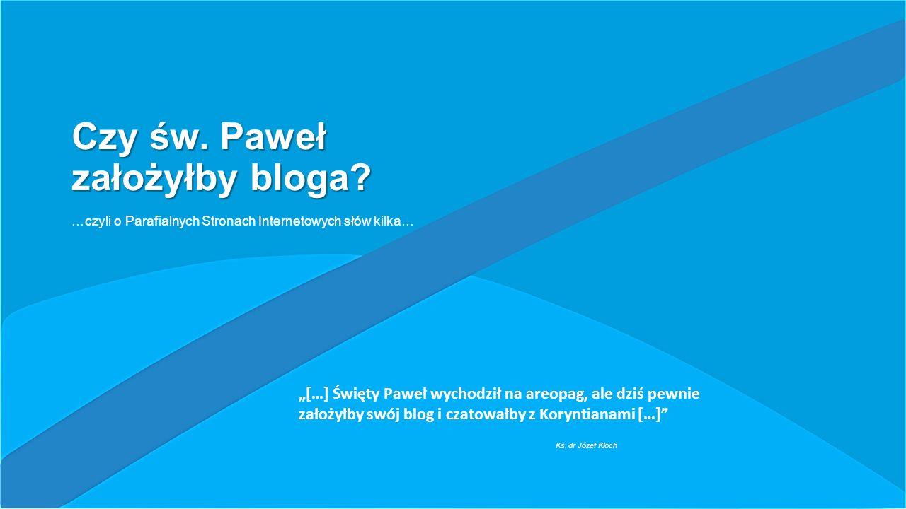 Czy św. Paweł założyłby bloga.