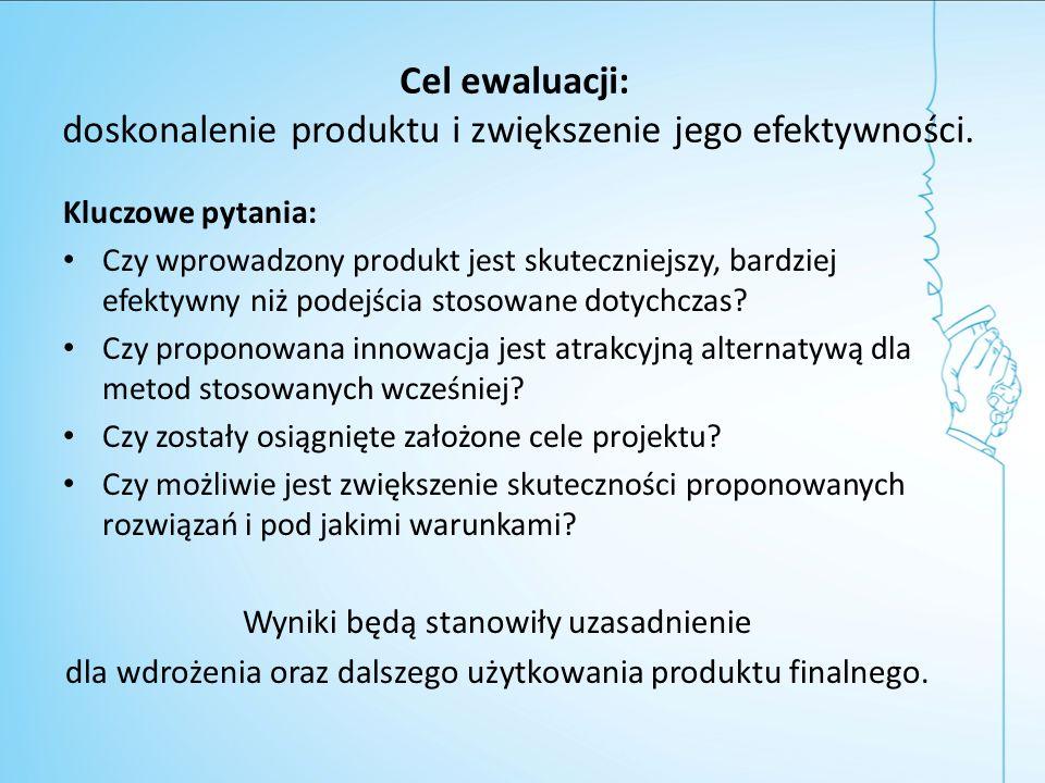 Cel ewaluacji: doskonalenie produktu i zwiększenie jego efektywności.