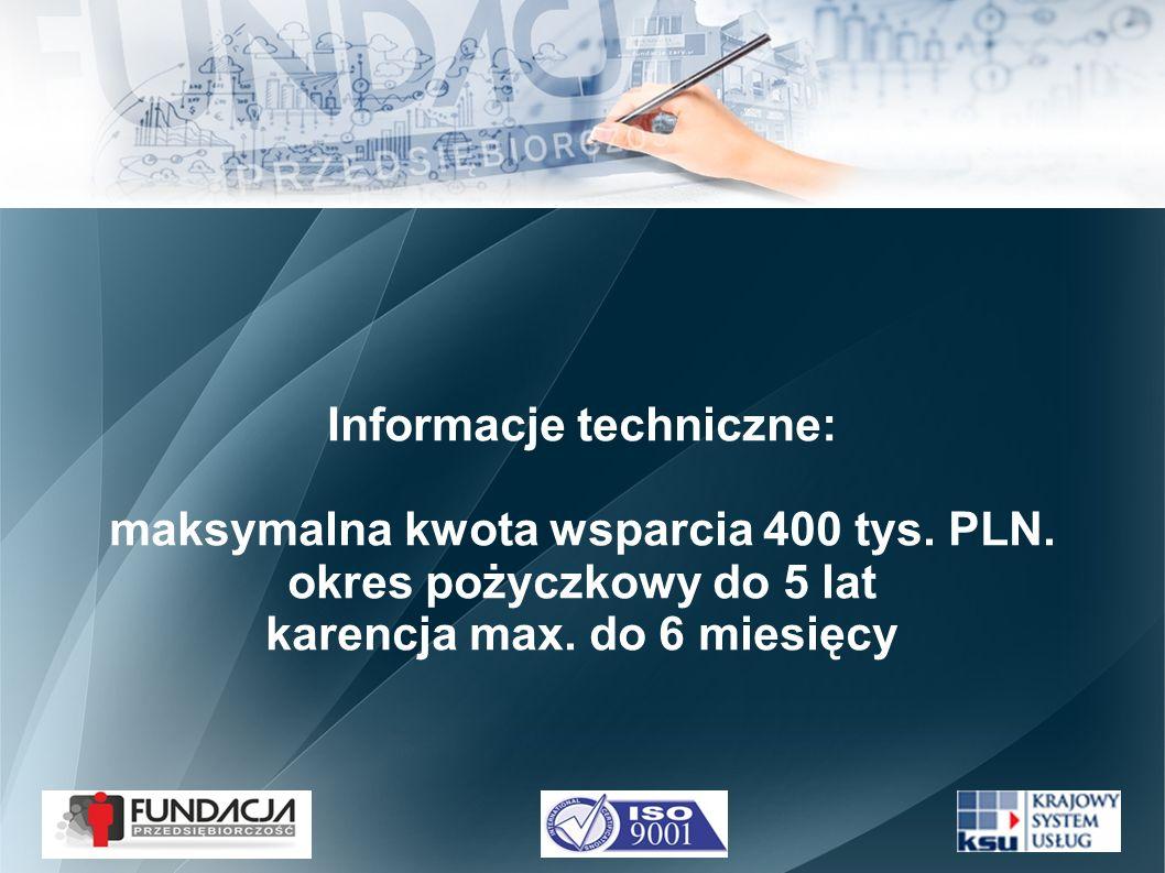 Informacje techniczne: maksymalna kwota wsparcia 400 tys.