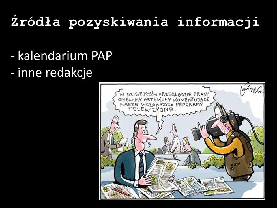 Źródła pozyskiwania informacji - kalendarium PAP - inne redakcje