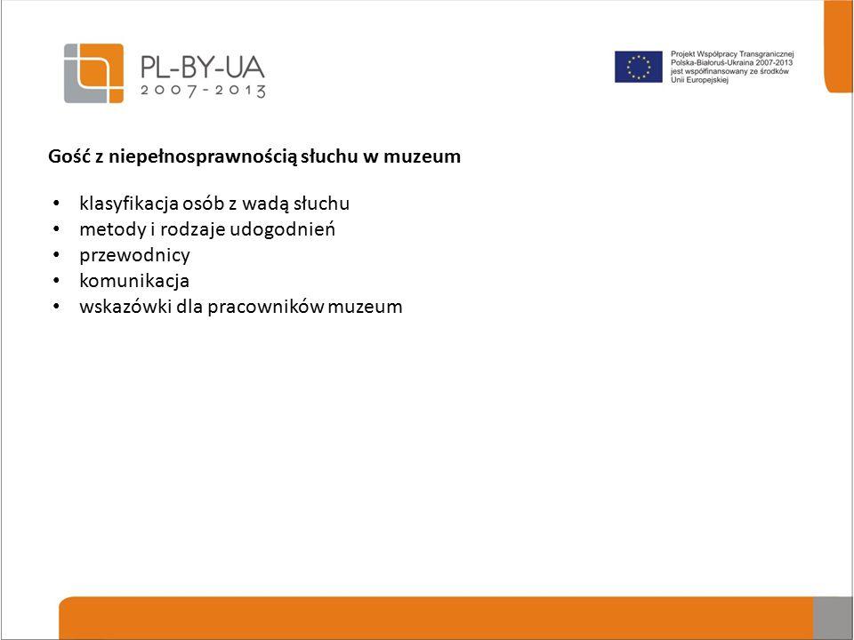 klasyfikacja osób z wadą słuchu metody i rodzaje udogodnień przewodnicy komunikacja wskazówki dla pracowników muzeum