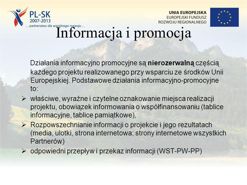 Informacja i promocja Działania informacyjno promocyjne są nierozerwalną częścią każdego projektu realizowanego przy wsparciu ze środków Unii Europejskiej.