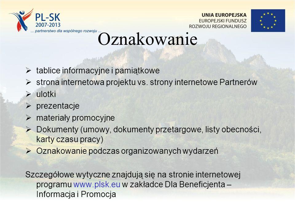 Oznakowanie  tablice informacyjne i pamiątkowe  strona internetowa projektu vs. strony internetowe Partnerów  ulotki  prezentacje  materiały prom