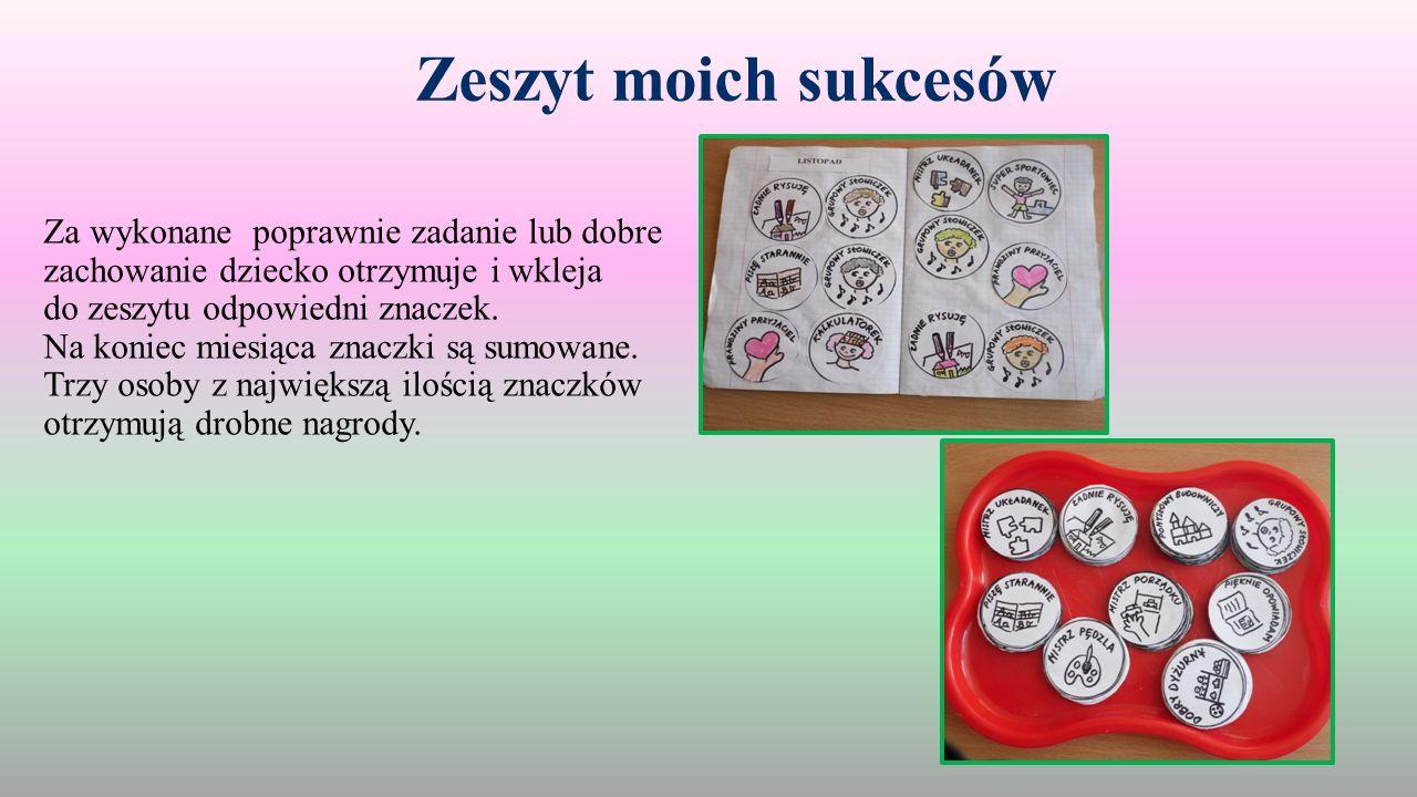 Zeszyt moich sukcesów Za wykonane poprawnie zadanie lub dobre zachowanie dziecko otrzymuje i wkleja do zeszytu odpowiedni znaczek.