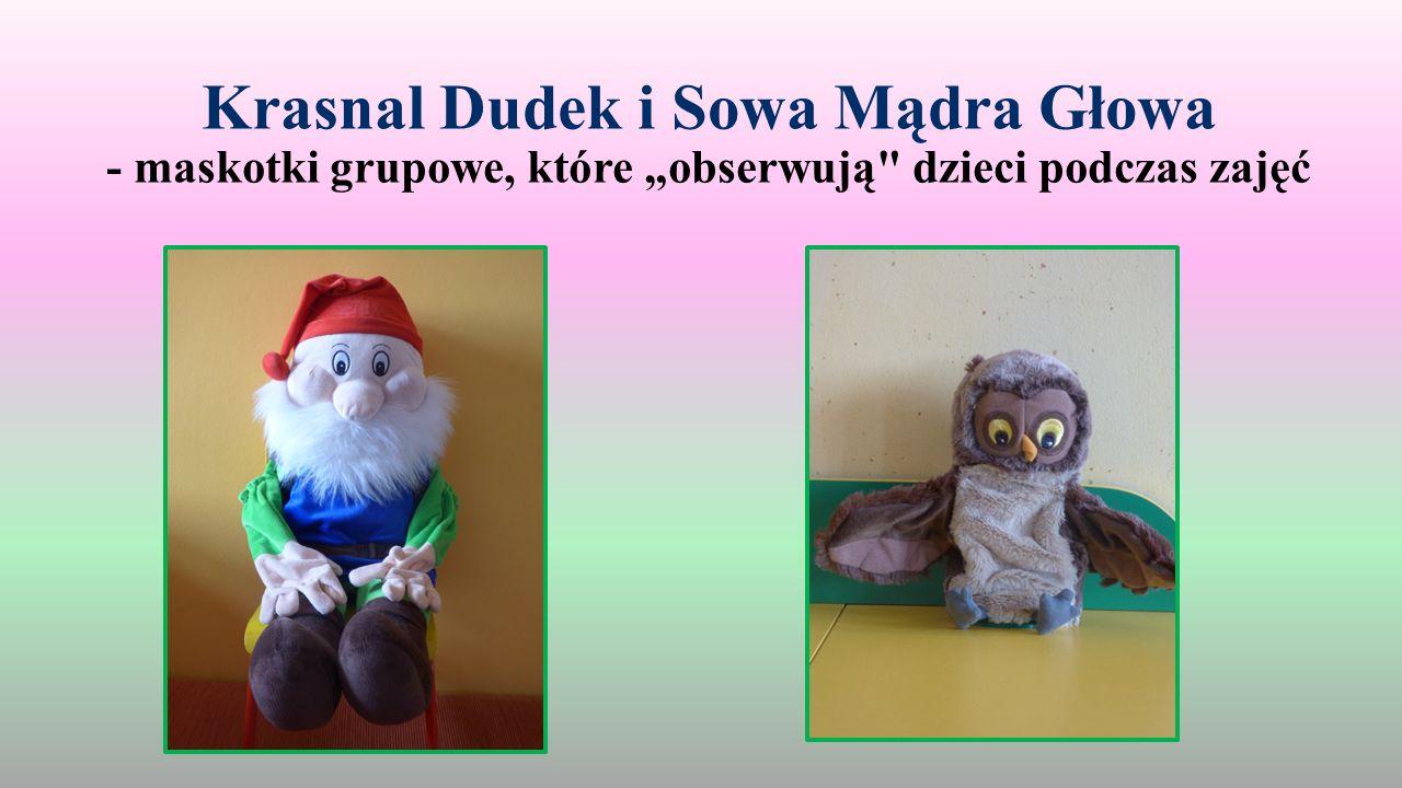 """Krasnal Dudek i Sowa Mądra Głowa - maskotki grupowe, które """"obserwują"""