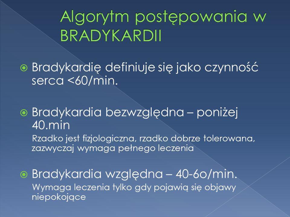  Bradykardię definiuje się jako czynność serca <60/min.