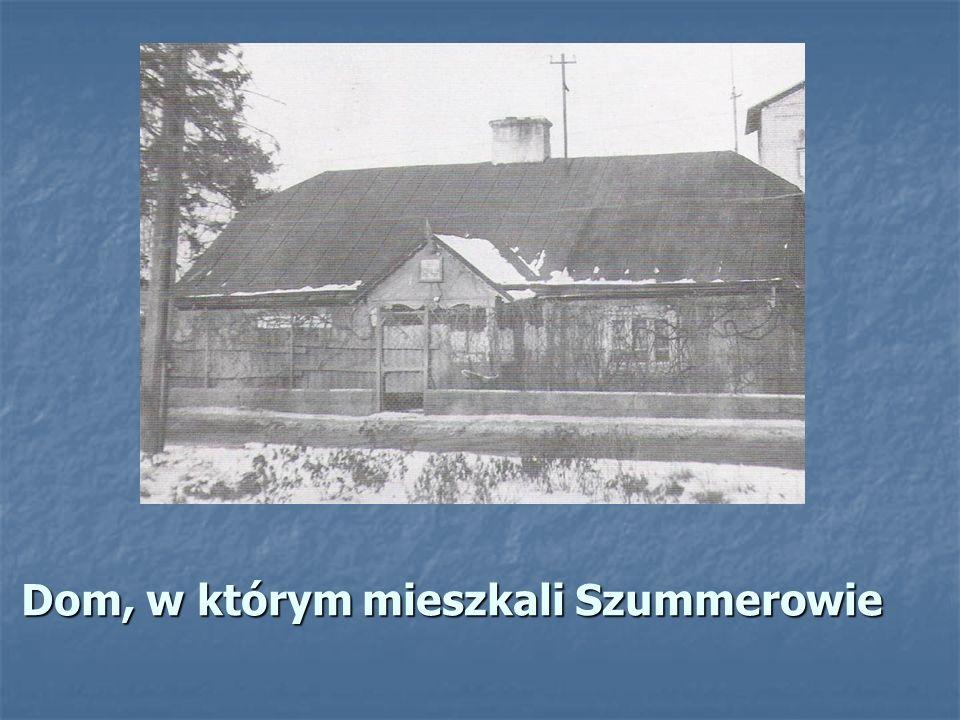 Dom, w którym mieszkali Szummerowie