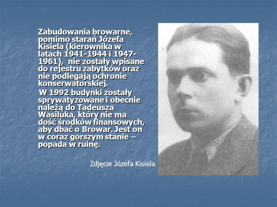 Zabudowania browarne, pomimo starań Józefa Kisiela (kierownika w latach 1941-1944 i 1947- 1961), nie zostały wpisane do rejestru zabytków oraz nie podlegają ochronie konserwatorskiej.