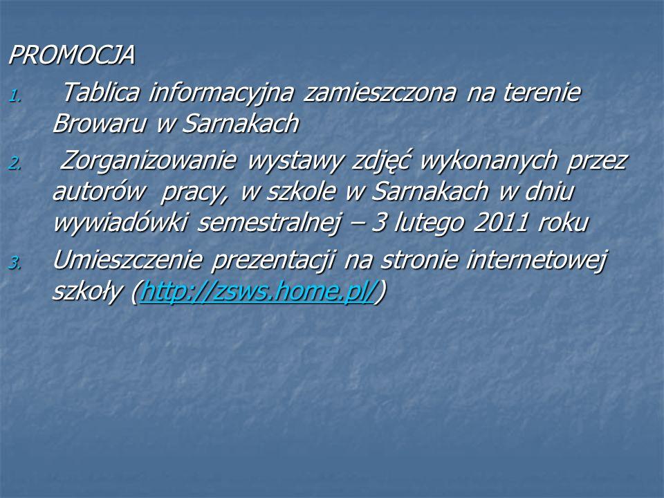 PROMOCJA 1. Tablica informacyjna zamieszczona na terenie Browaru w Sarnakach 2.