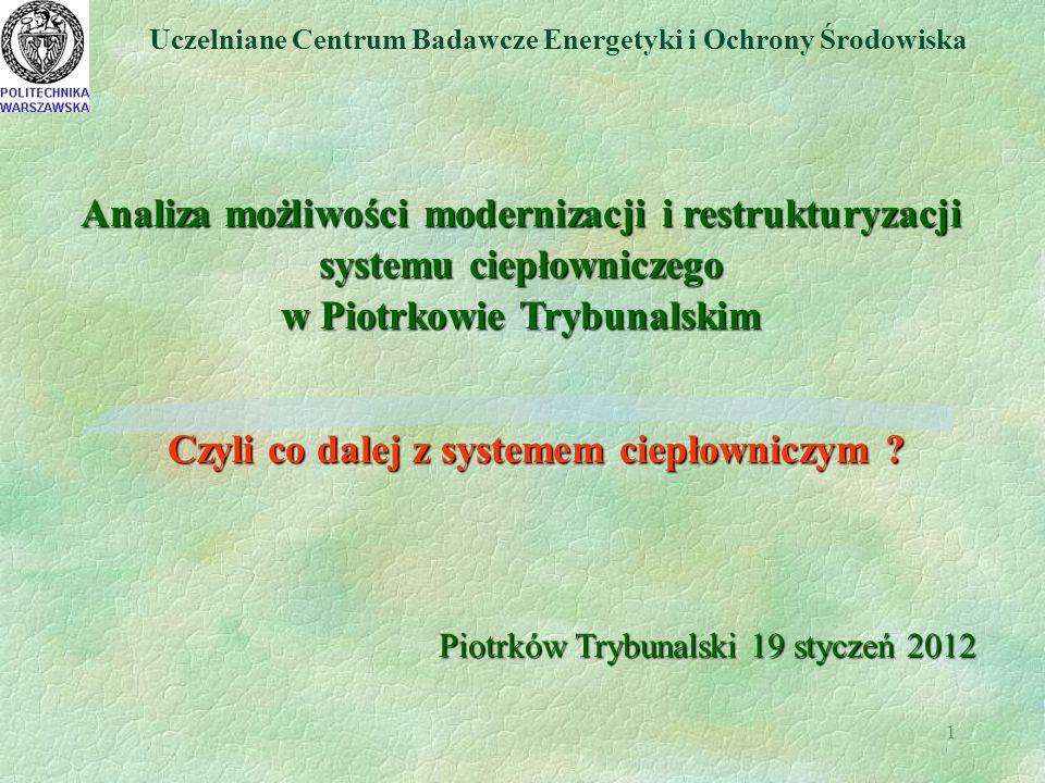 2 Ocena stanu istniejącego dla systemu ciepłowniczego w Piotrkowie Trybunalskim Maksymalne zapotrzebowanie w warunkach obliczeniowych na moc cieplną to około 86 MW Moc zainstalowana- osiągalna w obu źródłach to 145 MW