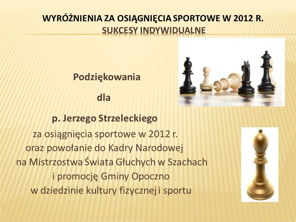 Podziękowania dla p. Jerzego Strzeleckiego za osiągnięcia sportowe w 2012 r.