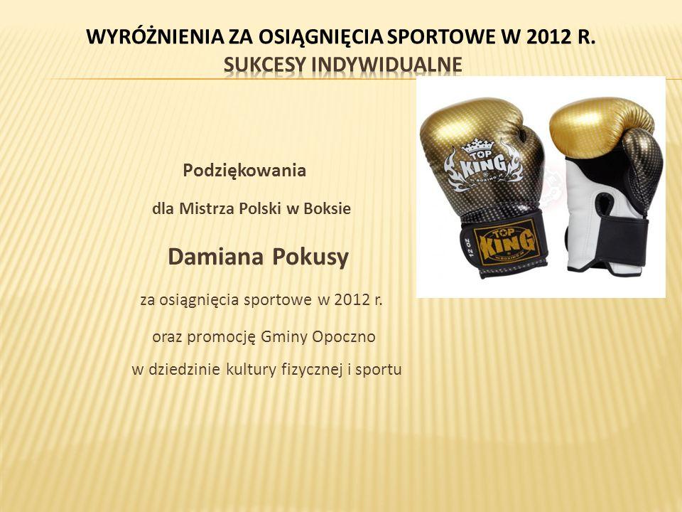 Podziękowania dla Mistrza Polski w Boksie Damiana Pokusy za osiągnięcia sportowe w 2012 r.