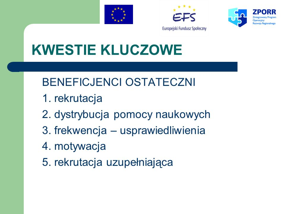 KWESTIE KLUCZOWE BENEFICJENCI OSTATECZNI 1. rekrutacja 2.