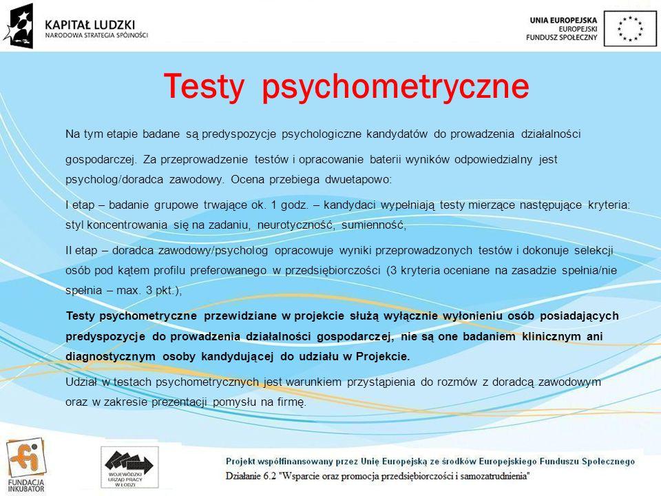 Testy psychometryczne Na tym etapie badane są predyspozycje psychologiczne kandydatów do prowadzenia działalności gospodarczej.