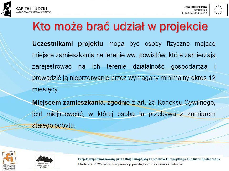 Kto może brać udział w projekcie Uczestnikami projektu mogą być osoby fizyczne mające miejsce zamieszkania na terenie ww.