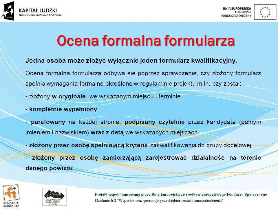 Ocena formalna formularza Jedna osoba może złożyć wyłącznie jeden formularz kwalifikacyjny.
