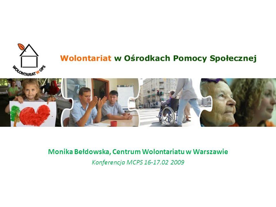Monika Bełdowska, Centrum Wolontariatu w Warszawie Konferencja MCPS 16-17.02 2009
