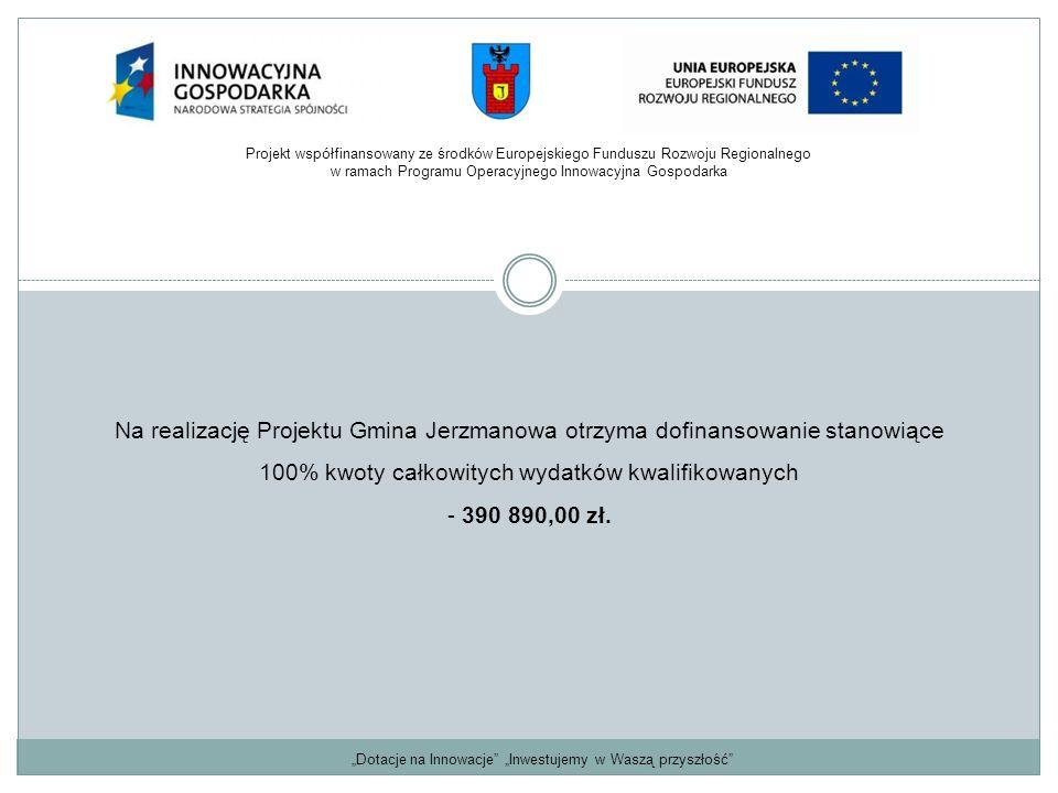 Na realizację Projektu Gmina Jerzmanowa otrzyma dofinansowanie stanowiące 100% kwoty całkowitych wydatków kwalifikowanych - 390 890,00 zł.
