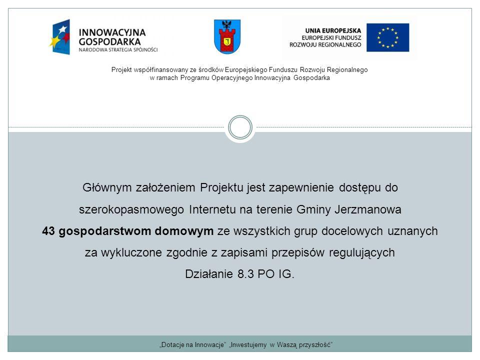 Głównym założeniem Projektu jest zapewnienie dostępu do szerokopasmowego Internetu na terenie Gminy Jerzmanowa 43 gospodarstwom domowym ze wszystkich