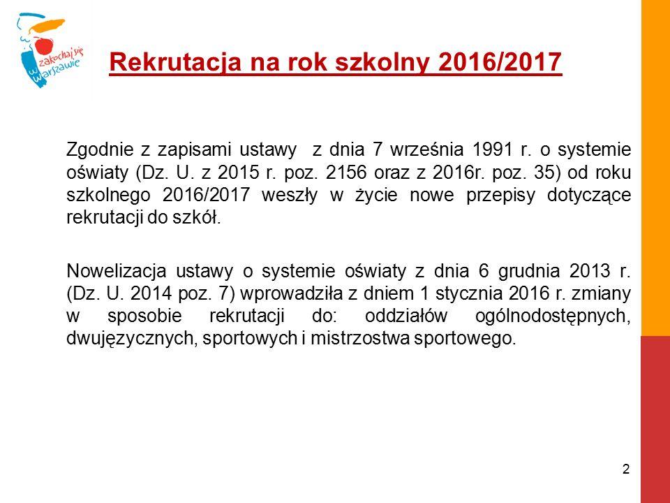 Rekrutacja na rok szkolny 2016/2017 Zgodnie z zapisami ustawy z dnia 7 września 1991 r.
