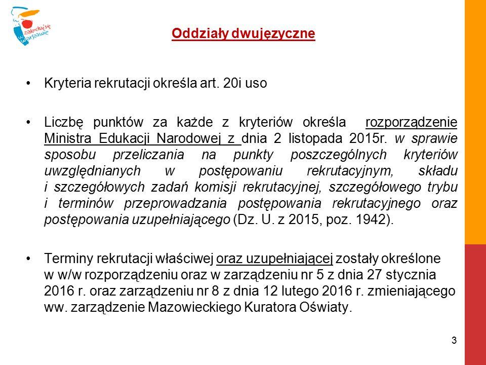 Oddziały dwujęzyczne Kryteria rekrutacji określa art.
