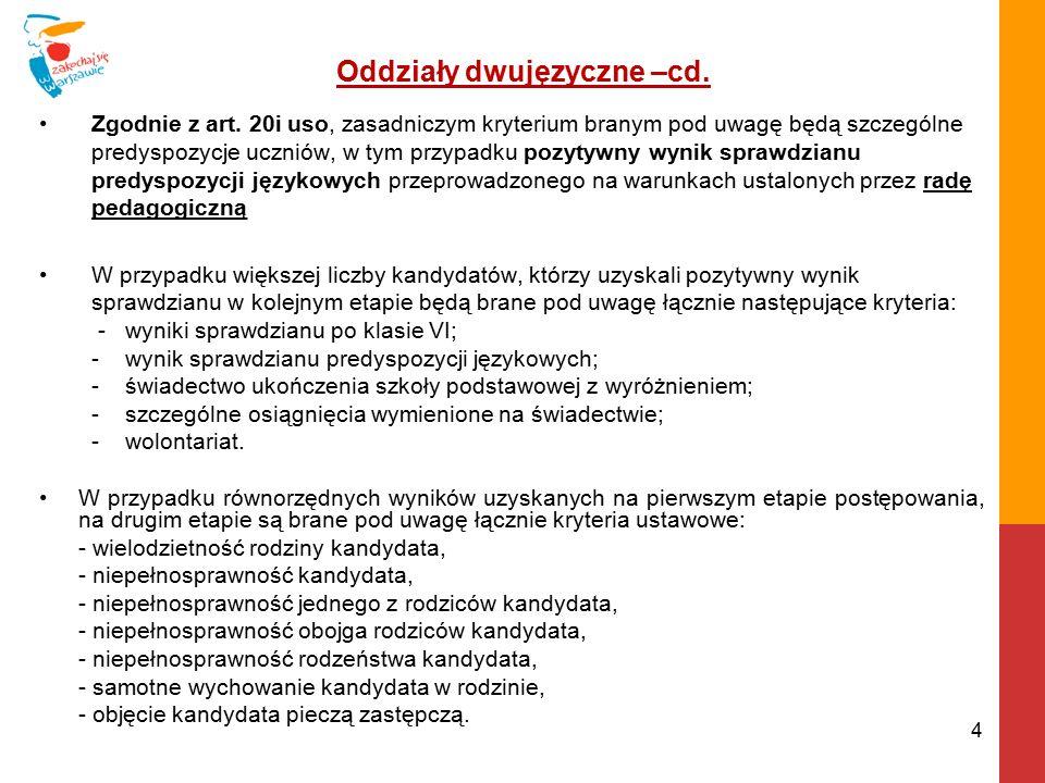 Oddziały dwujęzyczne –cd. Zgodnie z art.