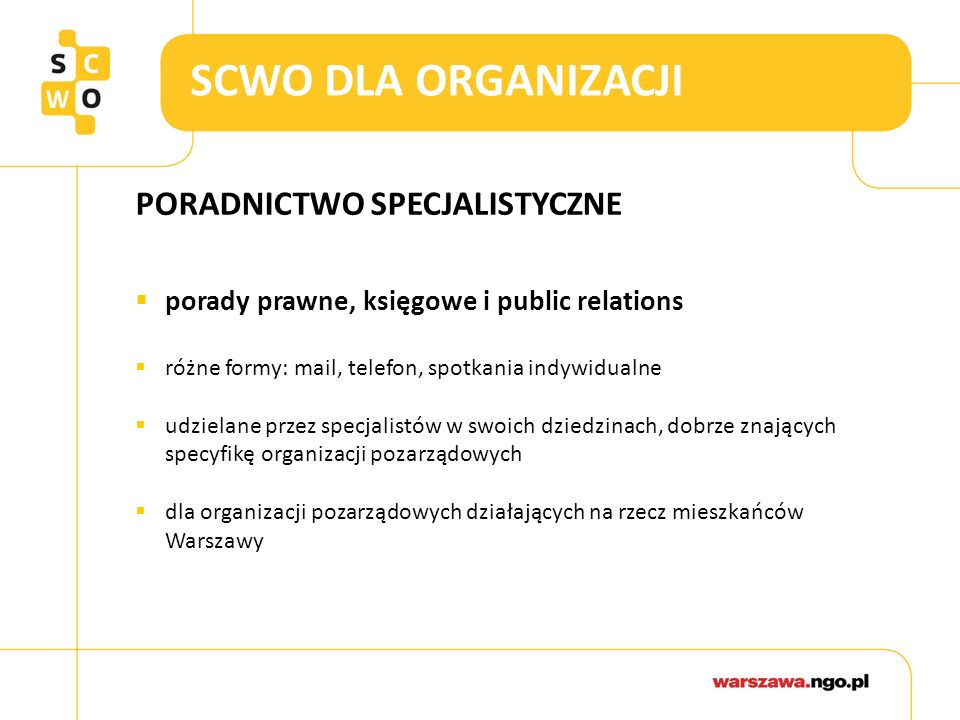 WIĘCEJ O OFERCIE SCWO… ZAPRASZAMY DO SERWISU WARSZAWA.NGO.PL.