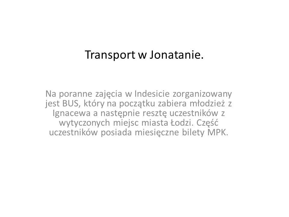 Transport w Jonatanie. Na poranne zajęcia w Indesicie zorganizowany jest BUS, który na początku zabiera młodzież z Ignacewa a następnie resztę uczestn