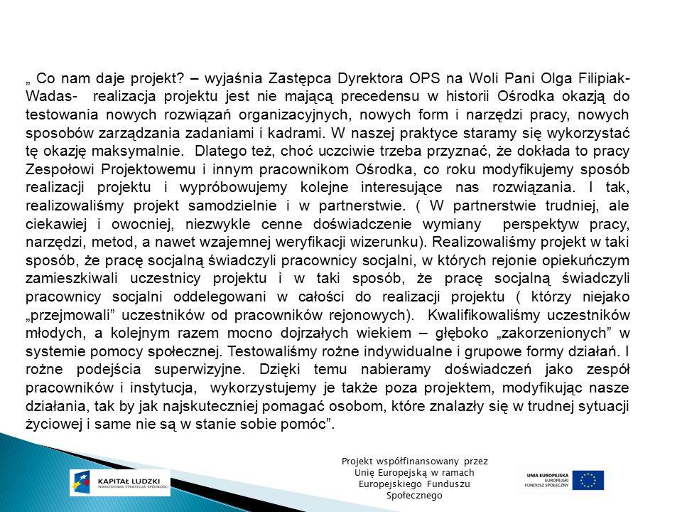 """Projekt współfinansowany przez Unię Europejską w ramach Europejskiego Funduszu Społecznego """" Co nam daje projekt? – wyjaśnia Zastępca Dyrektora OPS na"""