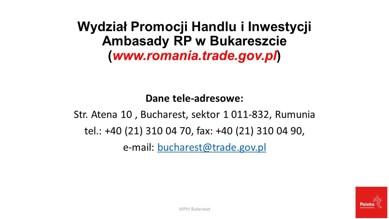 Wydział Promocji Handlu i Inwestycji Ambasady RP w Bukareszcie (www.romania.trade.gov.pl) Dane tele-adresowe: Str. Atena 10, Bucharest, sektor 1 011-8