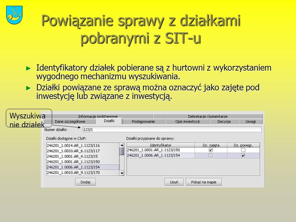 Powiązanie sprawy z działkami pobranymi z SIT-u ► Identyfikatory działek pobierane są z hurtowni z wykorzystaniem wygodnego mechanizmu wyszukiwania. ►