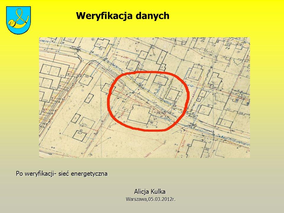 Po weryfikacji- sieć energetyczna Po weryfikacji- sieć energetyczna Alicja Kulka Alicja Kulka Warszawa,05.03.2012r.