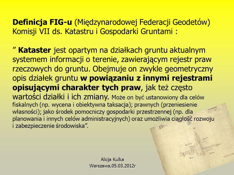 Alicja Kulka Warszawa,05.03.2012r Definicja FIG-u (Międzynarodowej Federacji Geodetów) Komisji VII ds.