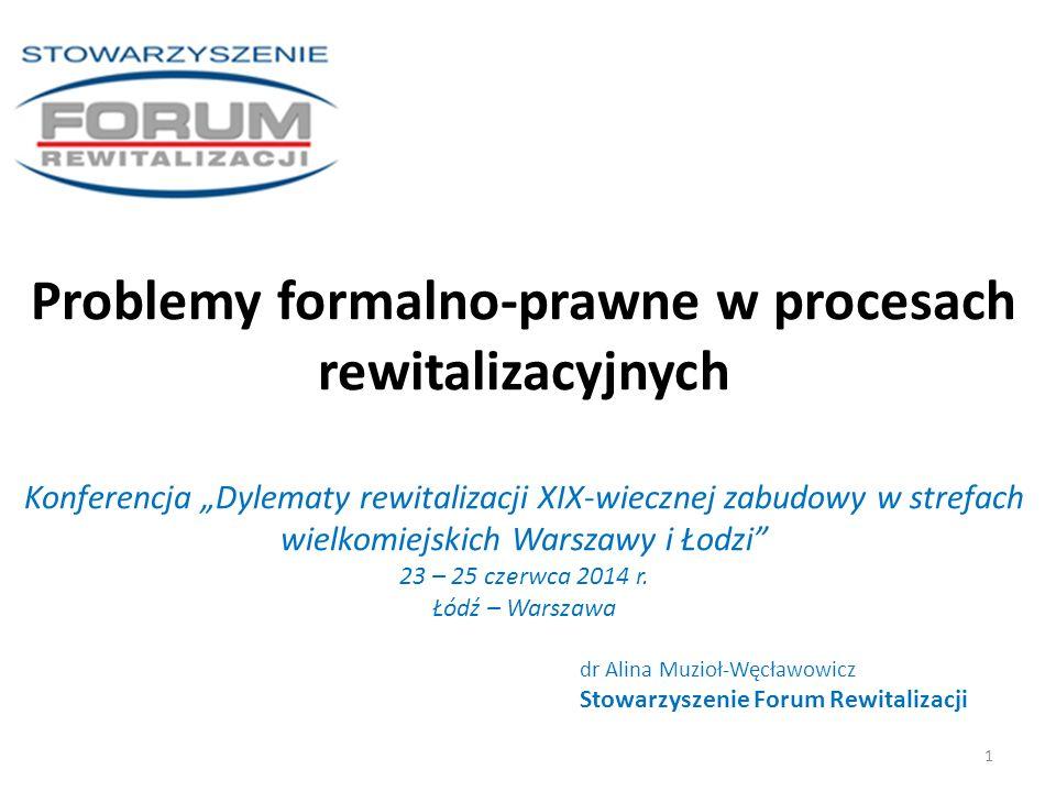 Problemy formalno-prawne w procesach rewitalizacyjnych Etapy rewitalizacji: 1.Etap programowania 2.Pierwszy etap wdrażania – likwidowanie kluczowych barier rozwoju 3.Drugi etap wdrażania – rozszerzanie i integracja zmian 4.Etap wygaszania programu po zrealizowaniu jego celów 2 Nie doświadczamy problemów formalno-prawnych w programach rewitalizacji na etapie wygaszania programu po zrealizowaniu jego celów ………