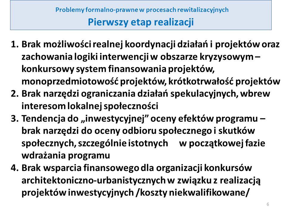 Problemy formalno-prawne w procesach rewitalizacyjnych Drugi etap realizacji 1.Mało elastyczny system publicznych źródeł finansowania rewitalizacji - fundusze unijne vs fundusze krajowe, fundusze dla przedsiębiorców vs fundusze dla NGO i osób prywatnych 2.Brak wsparcia dla renowacji obiektów nie objętych indywidualnym wpisem do rejestru zabytków oraz dla modernizacji przestrzeni publicznych zgodnie z zabytkowym charakterem obszaru /obszary objęte wpisem/ 3.Brak instrumentów stymulowania inwestycji prywatnych w obszarach kryzysowych, w szczególności związanych z zasobami mieszkaniowymi i poprawą warunków mieszkaniowych 7