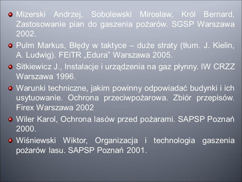 Mizerski Andrzej, Sobolewski Mirosław, Król Bernard, Zastosowanie pian do gaszenia pożarów.