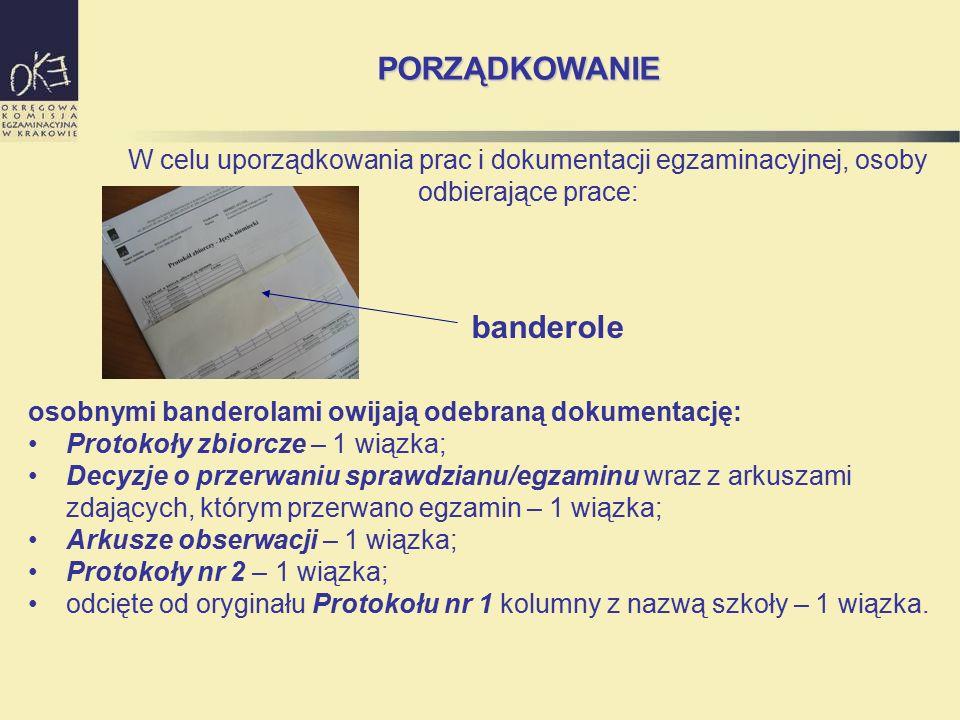 banderole W celu uporządkowania prac i dokumentacji egzaminacyjnej, osoby odbierające prace: PORZĄDKOWANIE osobnymi banderolami owijają odebraną dokum