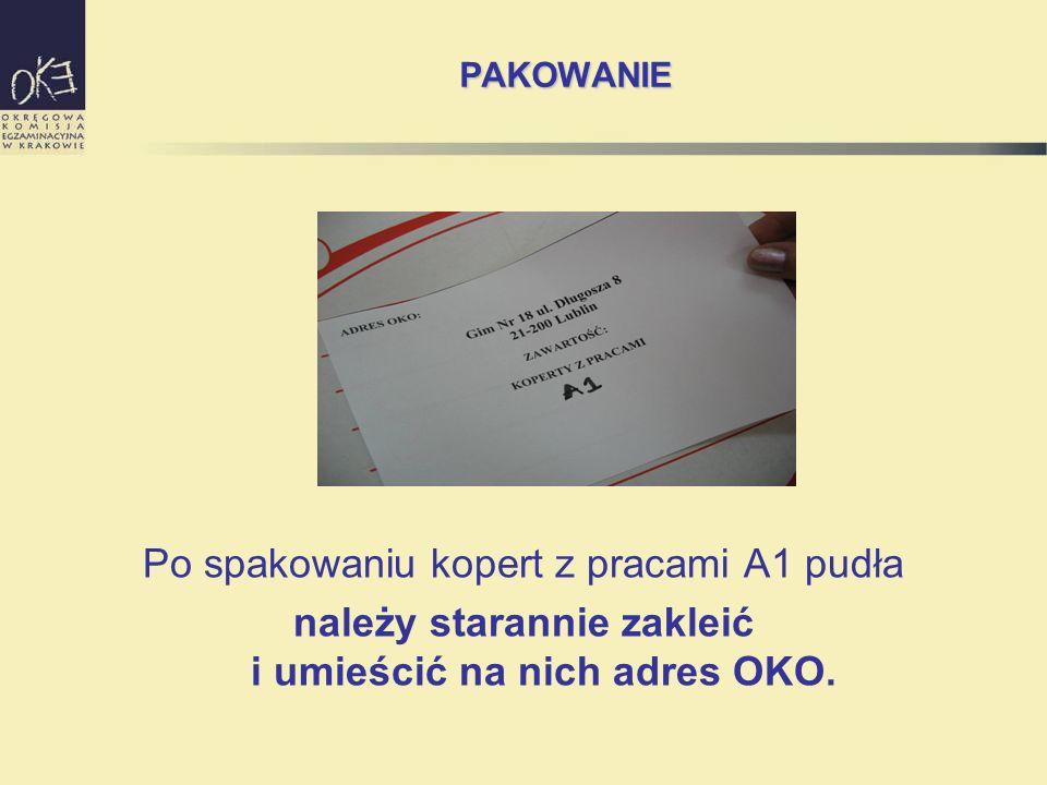 PAKOWANIE Po spakowaniu kopert z pracami A1 pudła należy starannie zakleić i umieścić na nich adres OKO.