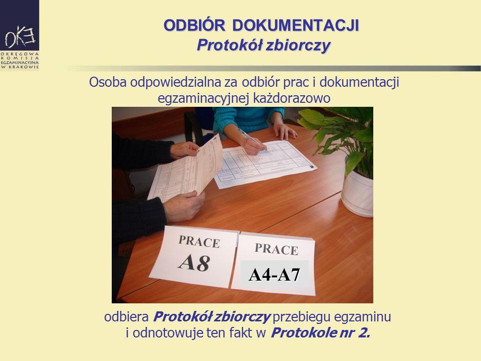 ODBIÓR DOKUMENTACJI Protokół zbiorczy Osoba odpowiedzialna za odbiór prac i dokumentacji egzaminacyjnej każdorazowo odbiera Protokół zbiorczy przebiegu egzaminu i odnotowuje ten fakt w Protokole nr 2.