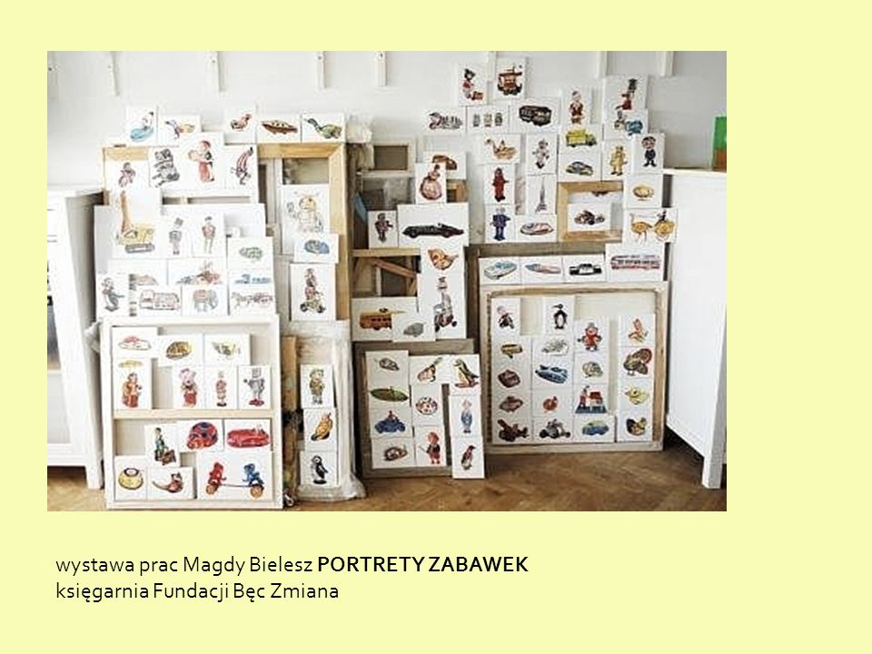 wystawa prac Magdy Bielesz PORTRETY ZABAWEK księgarnia Fundacji Bęc Zmiana