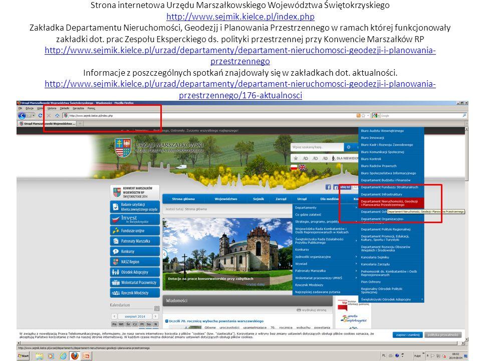 Strona internetowa Urzędu Marszałkowskiego Województwa Świętokrzyskiego http://www.sejmik.kielce.pl/index.php Zakładka Departamentu Nieruchomości, Geodezjj i Planowania Przestrzennego w ramach której funkcjonowały zakładki dot.