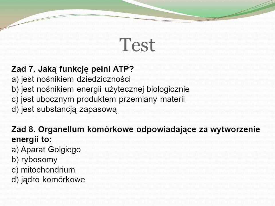 Test Zad 7. Jaką funkcję pełni ATP.