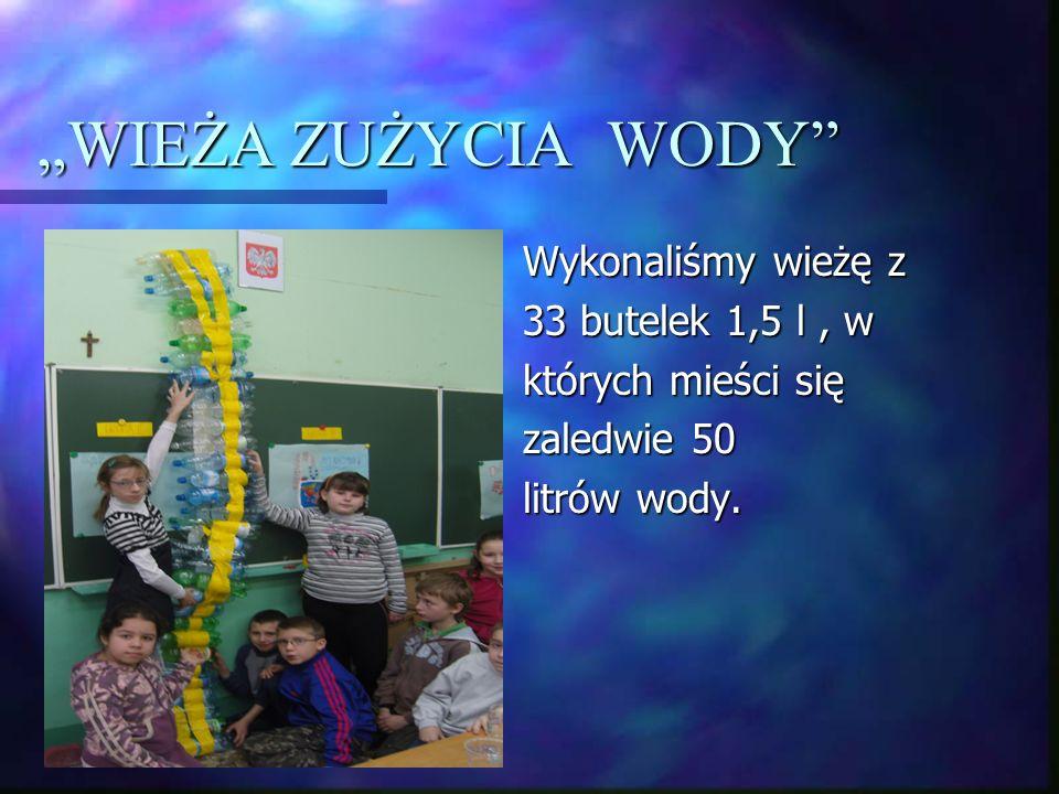 """""""WIEŻA ZUŻYCIA WODY ŁĄCZYLIŚMY..."""