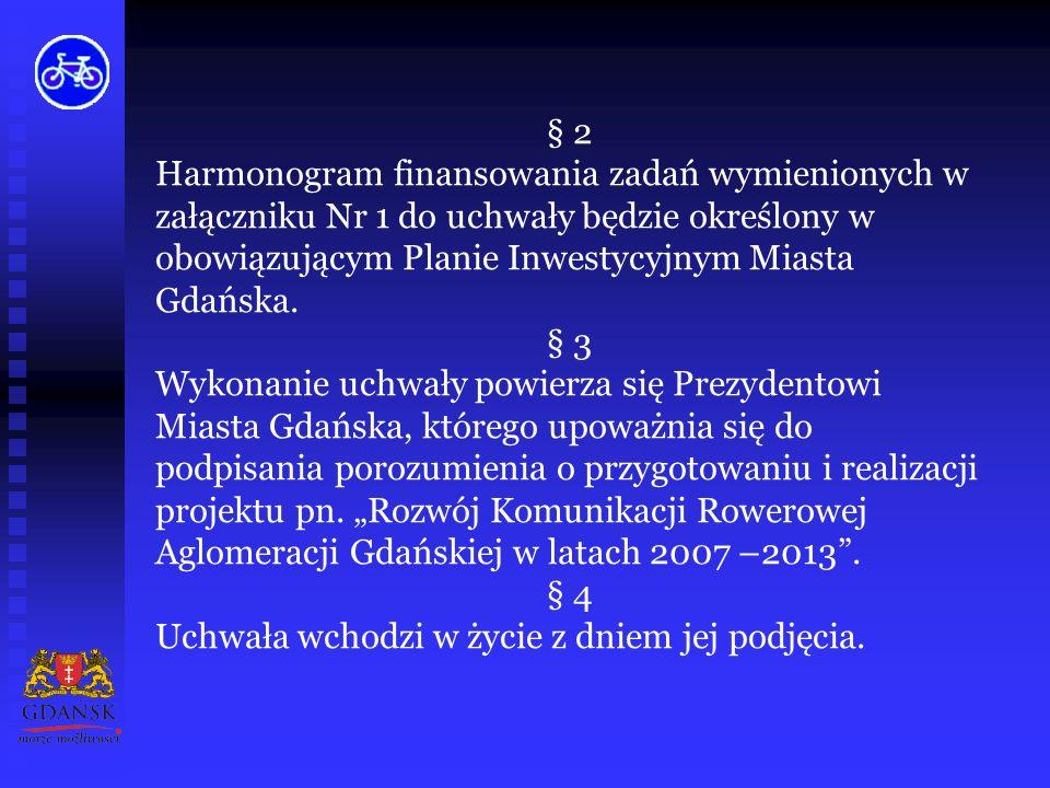 3. Wyraża się wolę przystąpienia do wspólnego przedsięwzięcia, polegającego na przygotowaniu i realizacji wraz z Gminą Miasta Sopotu i Gminą Miasta Gd